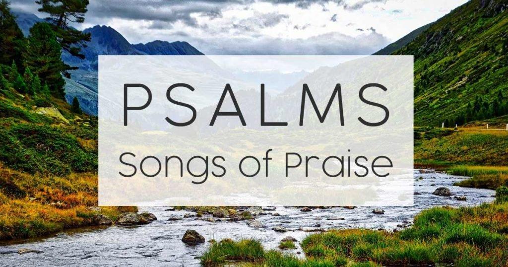Psalms Songs of Praise