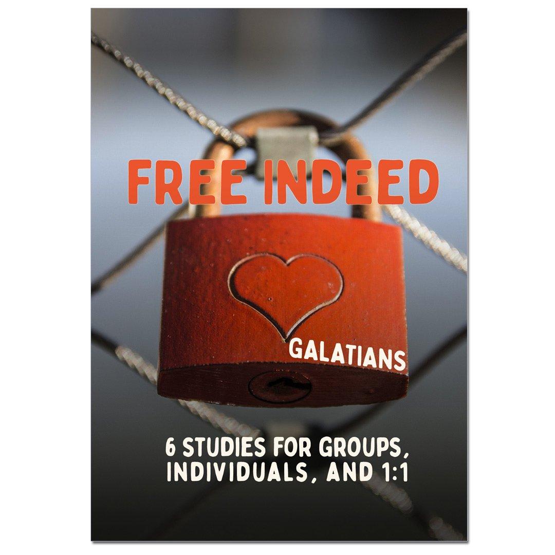 Galatians Free At Last Study Guide